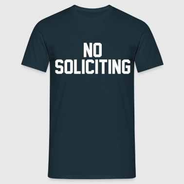 No Soliciting - Men's T-Shirt