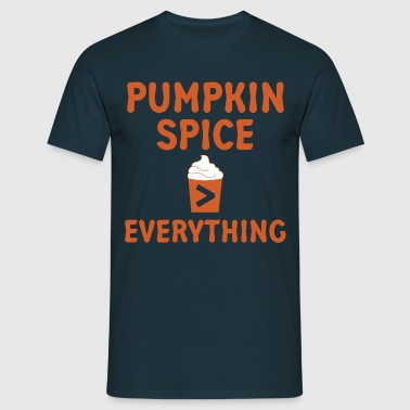 Pumpkin Spice Everything - Men's T-Shirt