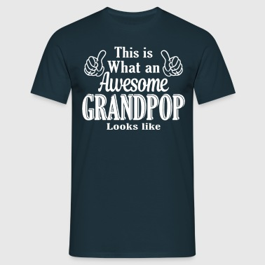 This is what am Awesome Grandpop looks like  - Men's T-Shirt