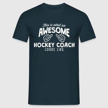 awesome hockey coach looks like - Men's T-Shirt