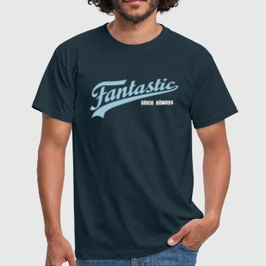 fantastic - Men's T-Shirt