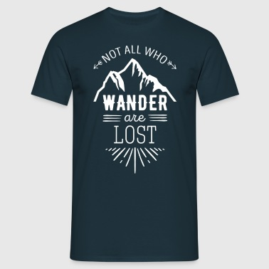 Not all who wander are lost Traveling T Shirt - Men's T-Shirt