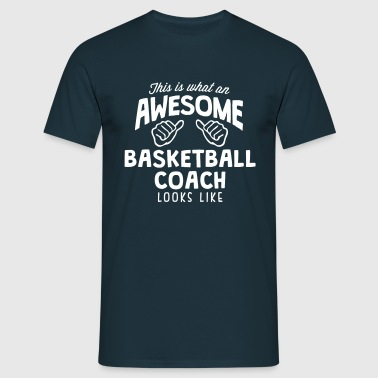 awesome basketball coach looks like - Men's T-Shirt