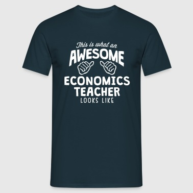awesome economics teacher looks like - Men's T-Shirt