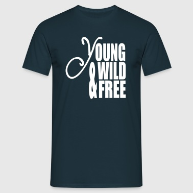 Young Wild and Free - Men's T-Shirt
