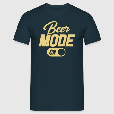 Beer Mode On - Men's T-Shirt