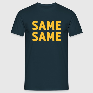 The same the same - Men's T-Shirt