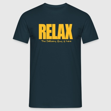 relax the delivery guy is here - Men's T-Shirt