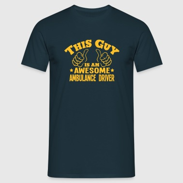 this guy is an awesome ambulance driver - Men's T-Shirt