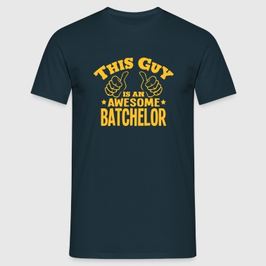 this guy is an awesome batchelor - Men's T-Shirt