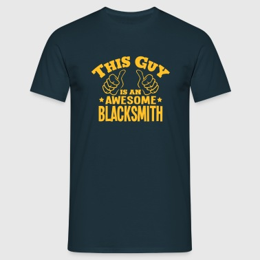 this guy is an awesome blacksmith - Men's T-Shirt
