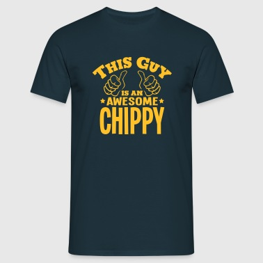 this guy is an awesome chippy - Men's T-Shirt
