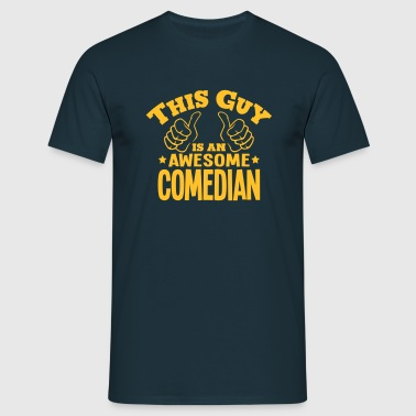 this guy is an awesome comedian - Men's T-Shirt