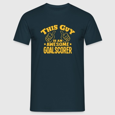 this guy is an awesome goalscorer - Men's T-Shirt