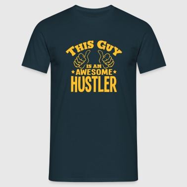 this guy is an awesome hustler - Men's T-Shirt