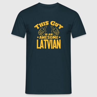 this guy is an awesome latvian - Men's T-Shirt