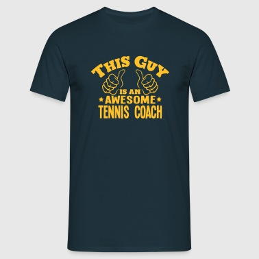this guy is an awesome tennis coach - T-shirt Homme