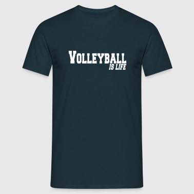 volleyball is life - T-shirt Homme