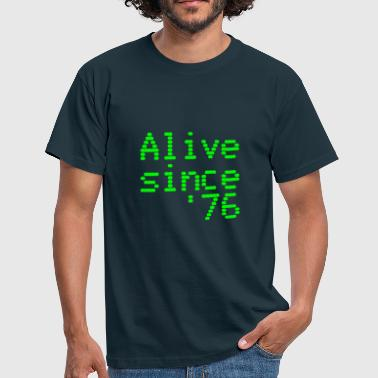 Alive since '76. 40th birthday shirt - Men's T-Shirt