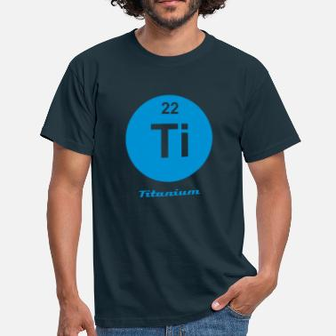 Titanium Titanium (Ti) (element 22) - Men's T-Shirt