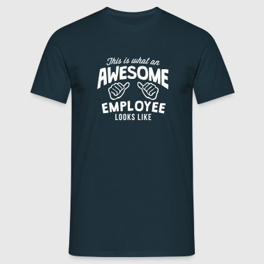 this is what an awesome employee looks l - Men's T-Shirt