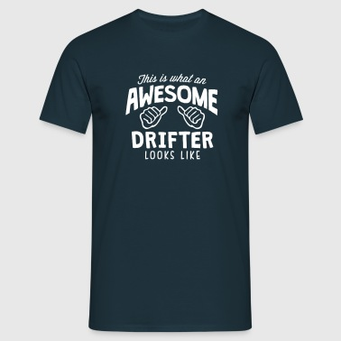 awesome drifter looks like - Men's T-Shirt