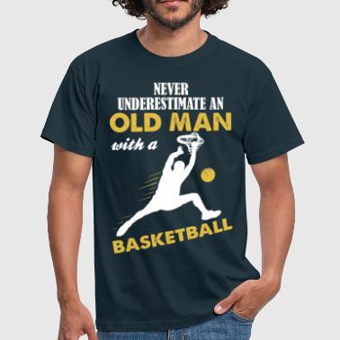 Never Underestimate An Old Man With A Basketball - Men's T-Shirt
