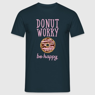 Donut Worry - Be Happy - Mannen T-shirt