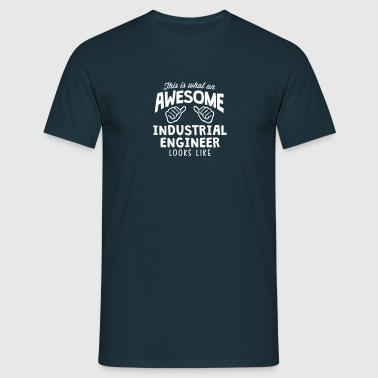 awesome industrial engineer looks like - Men's T-Shirt