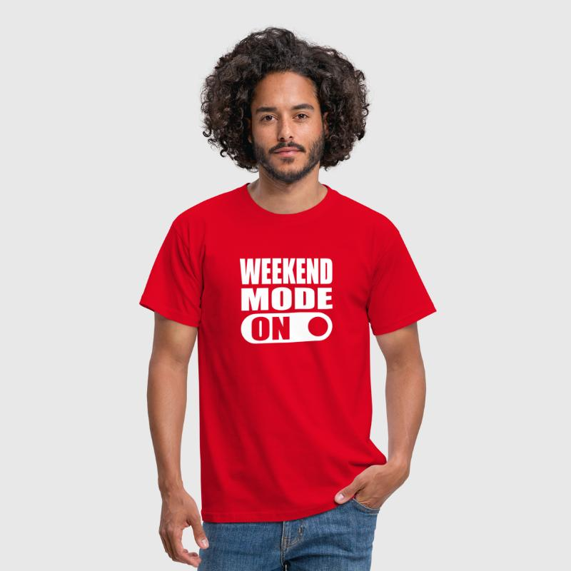 weekend mode on - Men's T-Shirt