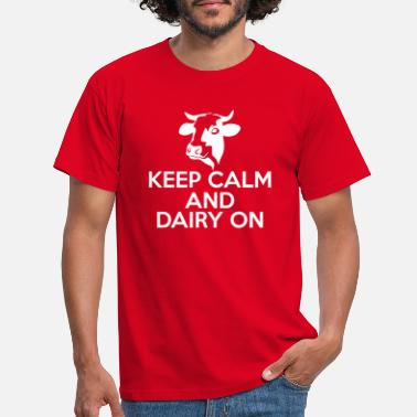 Dairy Cow Cow / Farm: Keep Calm And Dairy On - Men's T-Shirt