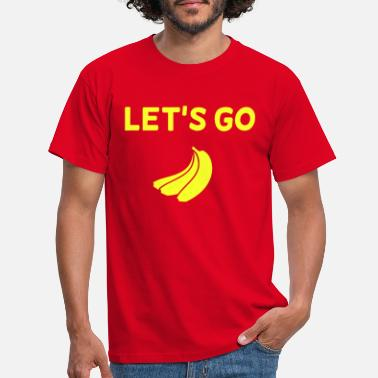 Double Meaning Let's go banana saying party - Men's T-Shirt