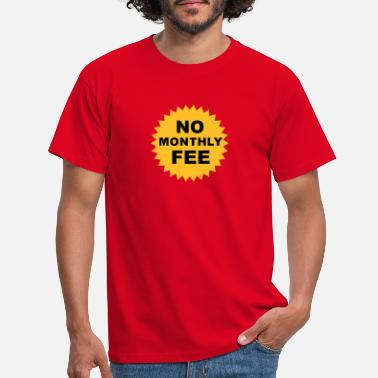 Geliebte no monthly fee - Männer T-Shirt