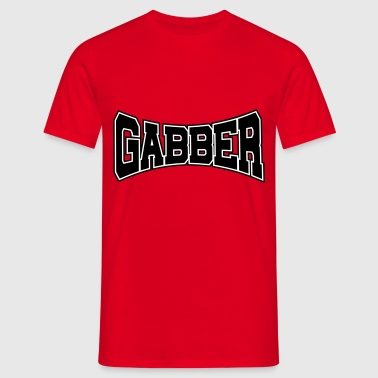Gabber Rave Quote - T-shirt Homme