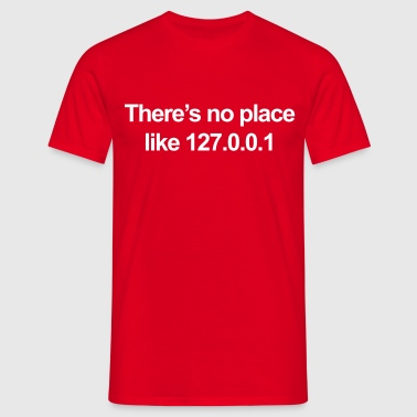 No Place Like 127.0.0.1 - Männer T-Shirt