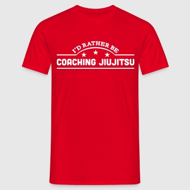 id rather be coaching jiujitsu banner co - Männer T-Shirt