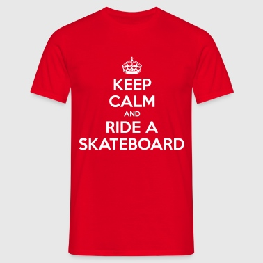 Keep Calm and Ride A Skateboard - Männer T-Shirt