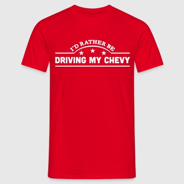 id rather be driving my chevy banner cop - Koszulka męska