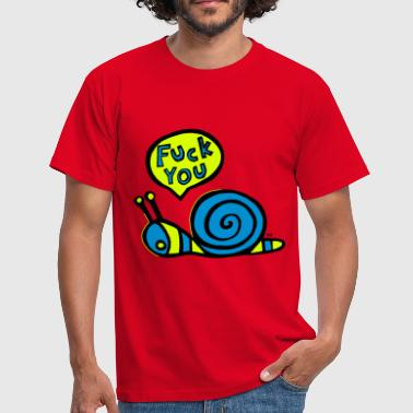 Fuck you snail Fun Humor Seks Provocative Slak - Mannen T-shirt