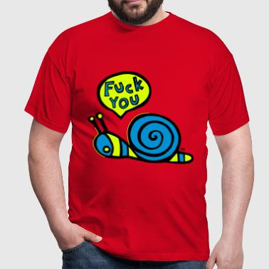 Fuck you snail Fun Humor Sex Provocative - T-shirt Homme