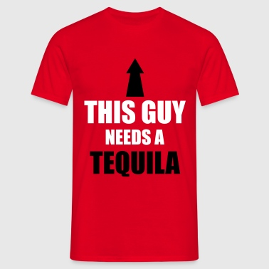 This Guy Needs A Tequila - Mannen T-shirt