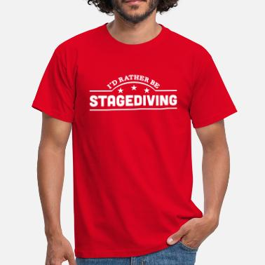 Stagediving id rather be stagediving banner copy - Miesten t-paita
