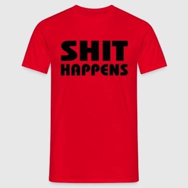 Shit happens - T-shirt herr