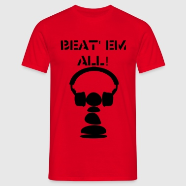 beat' em all - Männer T-Shirt