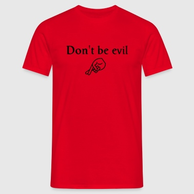 don't be evil ( search engine slogan) - Camiseta hombre