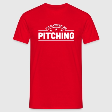 id rather be pitching banner copy - Mannen T-shirt
