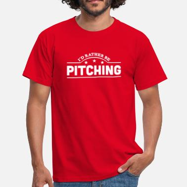 Pitching id rather be pitching banner copy - T-skjorte for menn