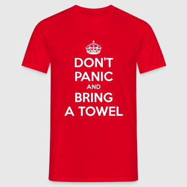Don't panic and bring a towel (Keep Calm) - Men's T-Shirt
