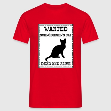 Wanted Schrödinger's Cat - Dead And Alive - Camiseta hombre