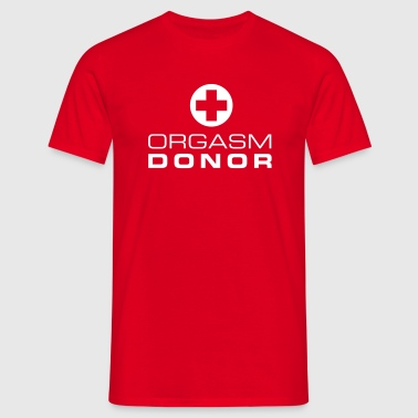 Orgasm Donor - Men's T-Shirt